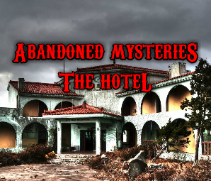 Abandoned-Mysteries-The-Hotel