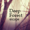 Deep Forest Escape