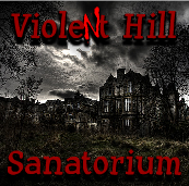 Violent Hill Sanatorium